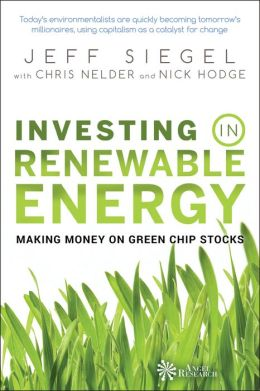 Investing in Renewable Energy: Making Money on Green Chip Stocks