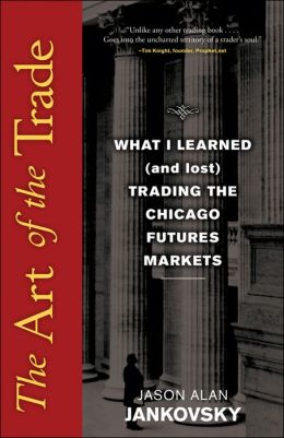 The Art of the Trade: What I Learned (and Lost) Trading the Chicago Futures Markets