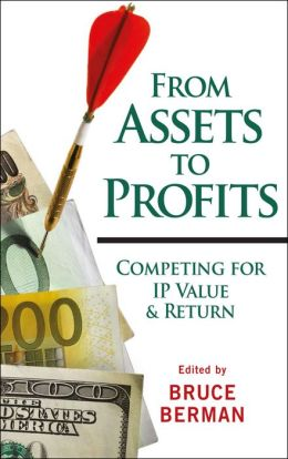 From Assets to Profits: Competing for IP Value and Return