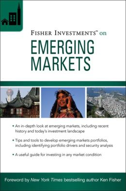 Fisher Investments on Emerging Markets (Fisher Investments Press Series)
