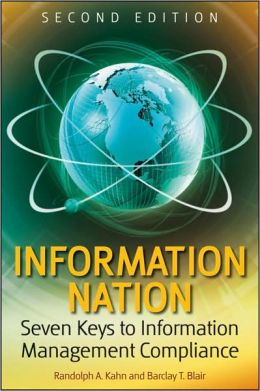 Information Nation 2e: Seven Keys to Information Management Compliance, Second Edition