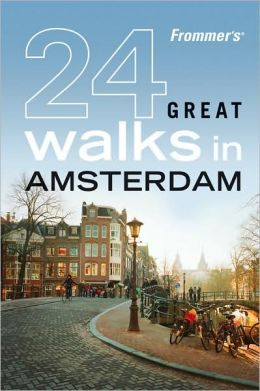 Frommer's 24 Great Walks in Amsterdam