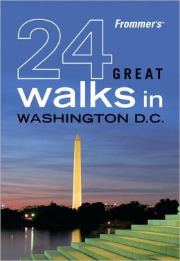 Frommer's 24 Great Walks in Washington D.C.