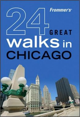 Frommer's 24 Great Walks in Chicago