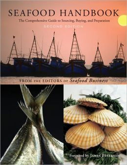 Seafood Handbook: The Comprehensive Guide to Sourcing, Buying and Preparation (PagePerfect NOOK Book)