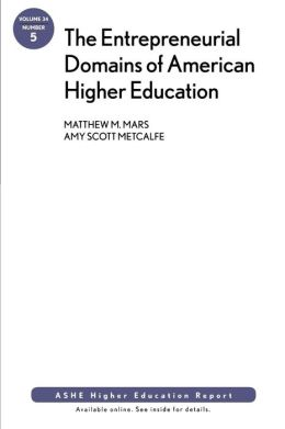 The Entrepreneurial Domains of American Higher Education: AEHE 34:5