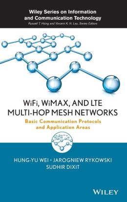 WiFi, WiMAX and LTE Multi-hop Mesh Networks: Basic Communication Protocols and Application Areas