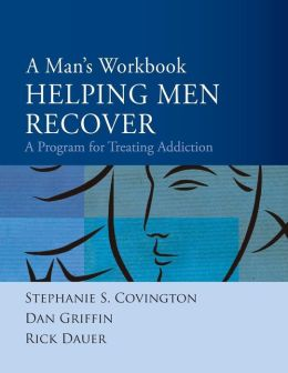 A Man's Workbook: A Program for Treating Addiction