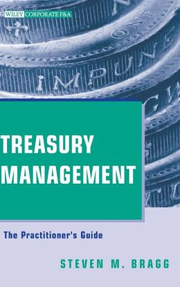 Treasury Management: The Practitioner's Guide (Wiley Corporate F&A Series)