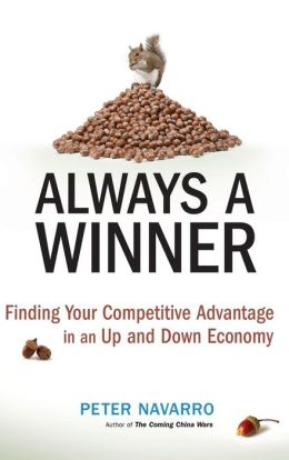 Always a Winner : Finding Your Competitive Advantage in an Up and Down Economy