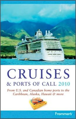 Frommer's Cruises & Ports of Call 2010