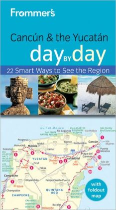 Frommer's Cancun and the Yucatan Day by Day