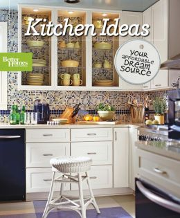 Kitchen Ideas (Better Homes and Gardens)