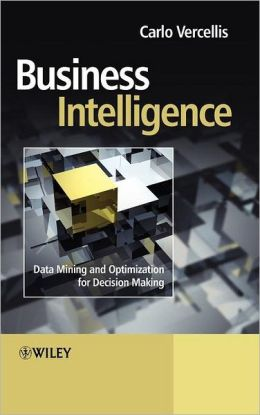 Business Intelligence: Data Mining and Optimization for Decision Making