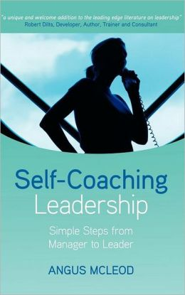 Self-Coaching Leadership: Simple steps from Manager to Leader