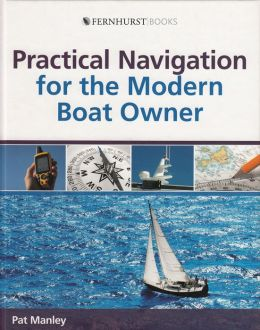 Practical Navigation for the Modern Boat Owner