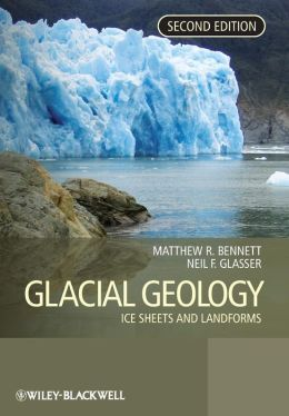 Glacial Geology: Ice Sheets and Landforms