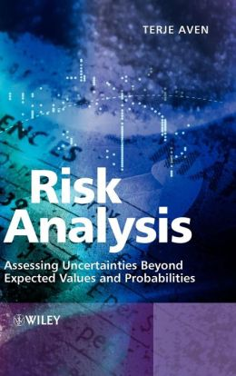 Risk Analysis: Assessing Uncertainties Beyond Expected Values and Probabilities