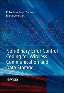 Non-Binary Error Control Coding for Wireless Communication and Data Storage
