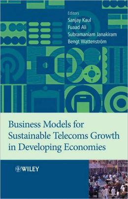 Business Models for Sustainable Telecoms Growth in Developing Economies