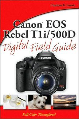 Canon EOS Rebel T1i/500D Digital Field Guide