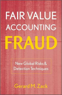 Fair Value Accounting Fraud: New Global Risks and Detection Techniques