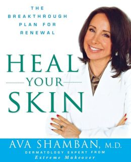 Heal Your Skin: The Breakthrough Plan for Renewal