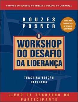 The Leadership Challenge Workshop: Revised Participant's Workbook (Portuguese)