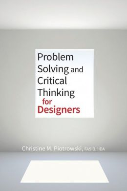Critical Thinking for Designers: Problem Solving and Decision Making