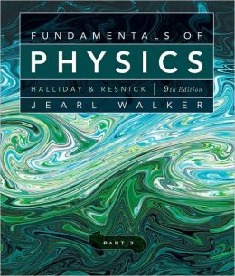 Fundamentals of Physics, Part 3