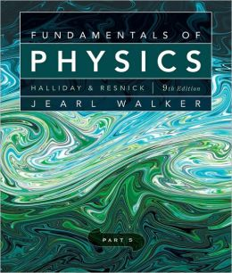 Fundamentals of Physics, Part 5