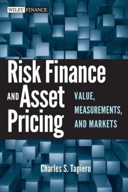 Risk Finance and Asset Pricing: Value, Measurements, and Markets