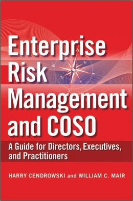 Enterprise Risk Management and COSO: A Guide for Directors, Executives and Practitioners