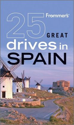 Frommer's 25 Great Drives in Spain