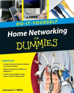 Home Networking For Dummies: Do-It-Yourself