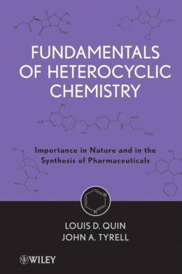 Fundamentals of Heterocyclic Chemistry: Importance in Nature and in the Synthesis of Pharmaceuticals