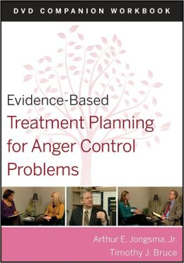 Evidence-Based Treatment Planning for Anger Control Problems, DVD Companion Workbook