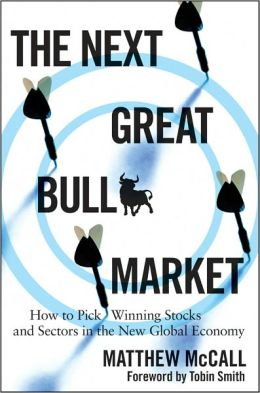 The Next Great Bull Market: How To Pick Winning Stocks and Sectors in the New Global Economy