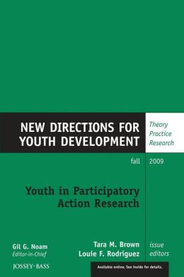 Youth in Participatory Action Research: New Directions for Youth Development, Issue 123