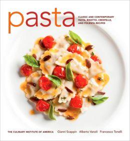 Pasta: Classic and Contemporary Pasta, Risotto,Crespelle, and Polenta Recipes