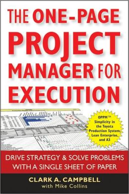 The One-Page Project Manager for Execution: Drive Strategy and Solve Problems with a Single Sheet of Paper