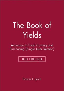 The Book of Yields: Accuracy in Food Costing and Purchasing, Eighth Edition CD-ROM Single User Version