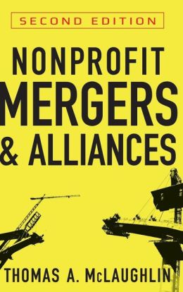 Nonprofit Mergers and Alliances