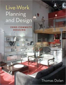 Live-Work Planning and Design: Zero-Commute Housing