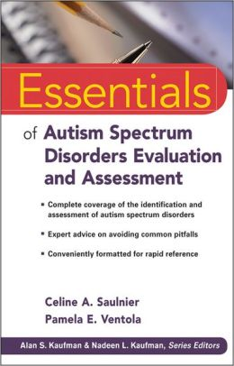 Essentials of Autism Spectrum Disorders Evaluation and Assessment