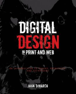 Digital Design for Print and Web: An Introduction to Theory, Principles, and Techniques