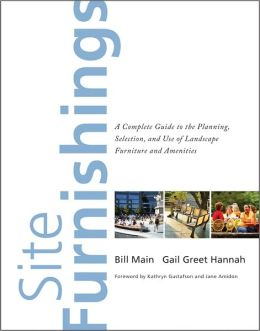 Site Furnishings: A Complete Guide to the Planning, Selection and Use of Landscape Furniture and Amenities