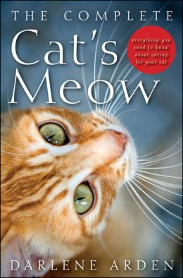 Complete Cat's Meow: Everything You Need to Know about Caring for Your Cat