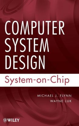 Computer System Design: System-on-Chip