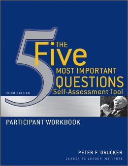 The Five Most Important Questions Self Assessment Tool: Participant Workbook